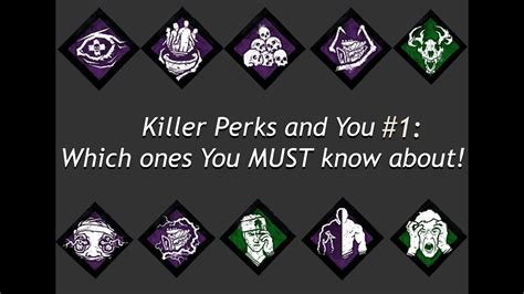 Killer Perks and You Part 1: What You NEED to Know! | Dead