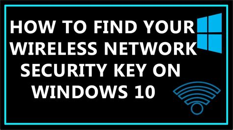 How To Find Your Wireless Network Security Key On Windows