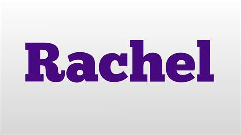 Rachel meaning and pronunciation - YouTube